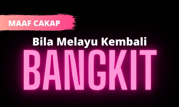 Bila Melayu Kembali Bangkit